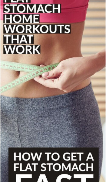 How To Get A Flat Stomach: 17 Flat Belly Foods & 3 Workout Videos