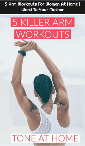 5 Arm Workouts For Women At Home | Word To Your Mother