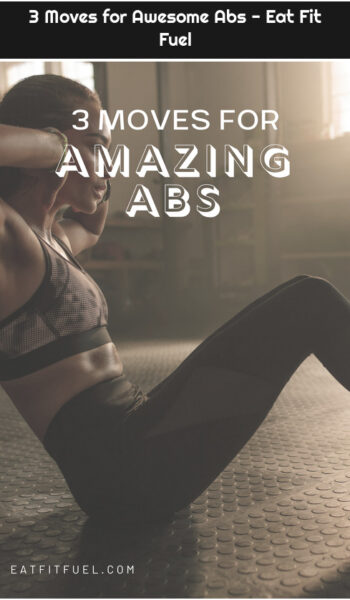3 Moves for Awesome Abs - Eat Fit Fuel