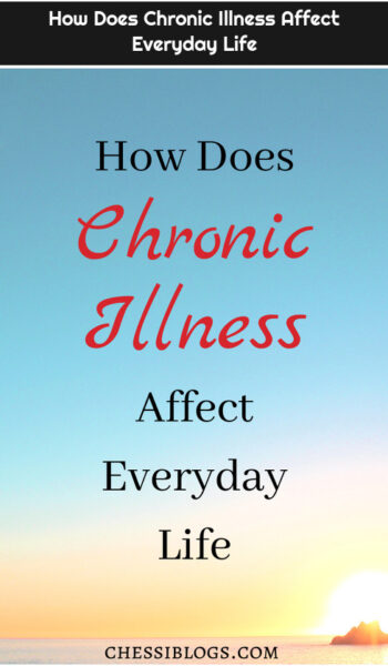 How Does Chronic Illness Affect Everyday Life