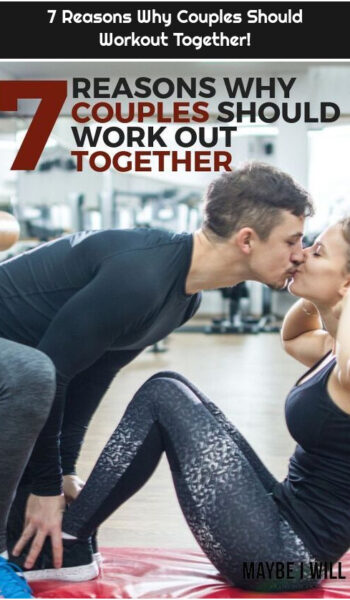 7 Reasons Why Couples Should Workout Together!