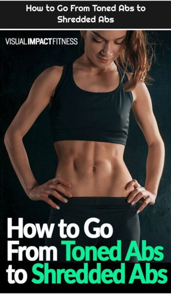 How to Go From Toned Abs to Shredded Abs