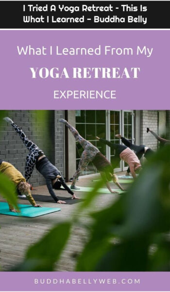 I Tried A Yoga Retreat – This Is What I Learned - Buddha Belly