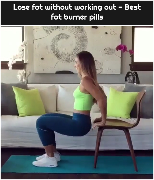 Lose fat without working out - Best fat burner pills