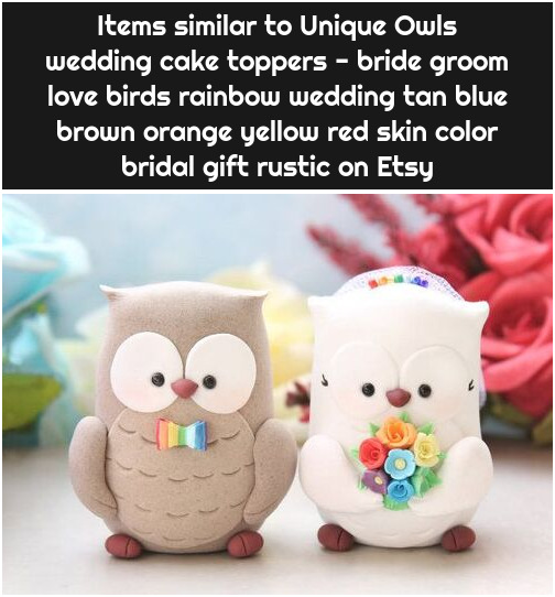 Items similar to Unique Owls wedding cake toppers - bride groom love birds rainbow wedding tan blue brown orange yellow red skin color bridal gift rustic on Etsy