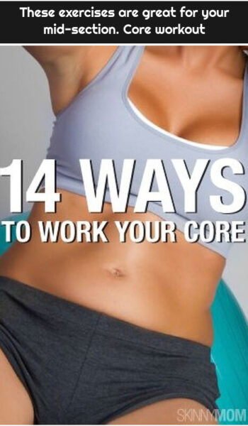 These exercises are great for your mid-section. Core workout